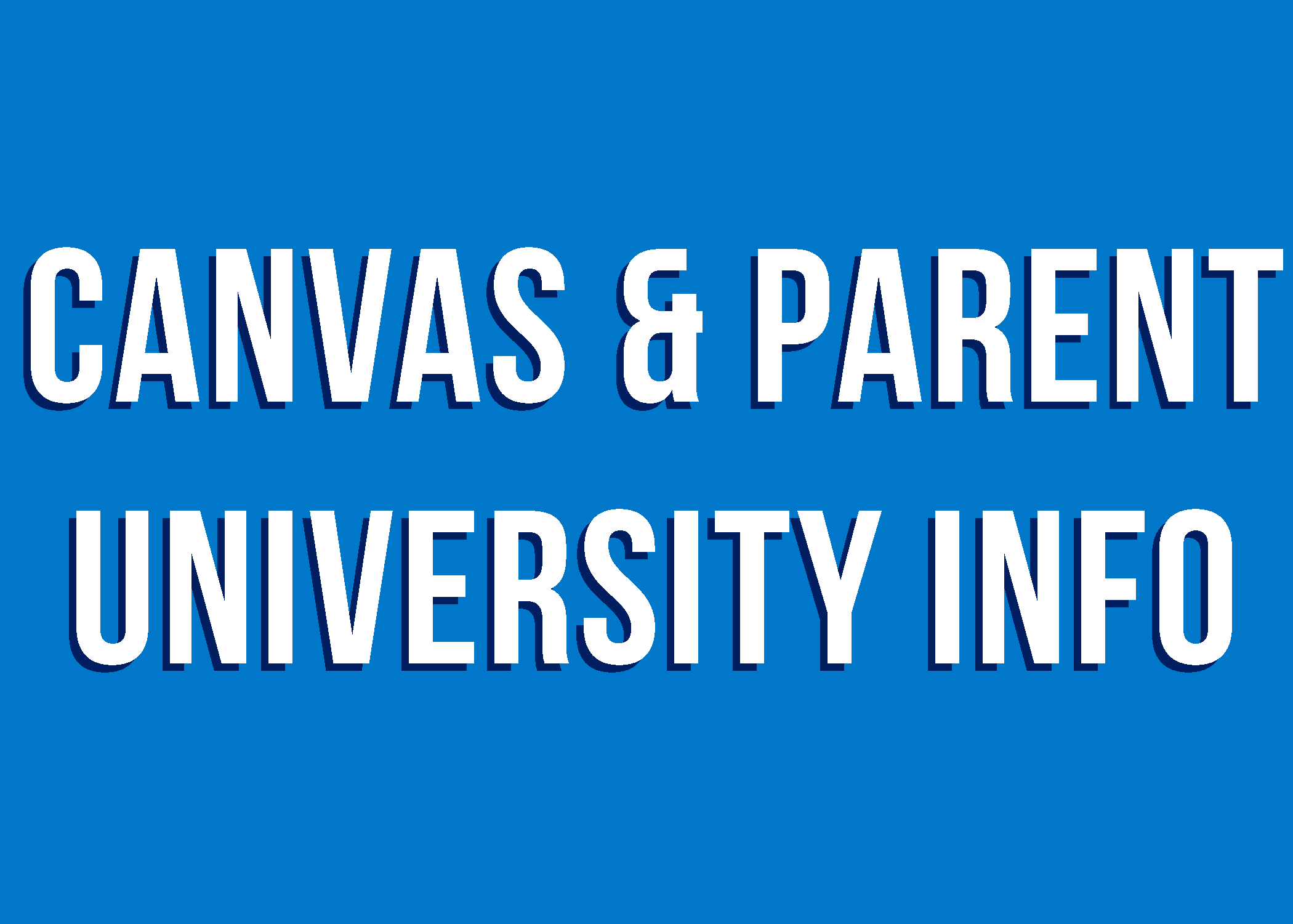 Canvas & Parent University Info