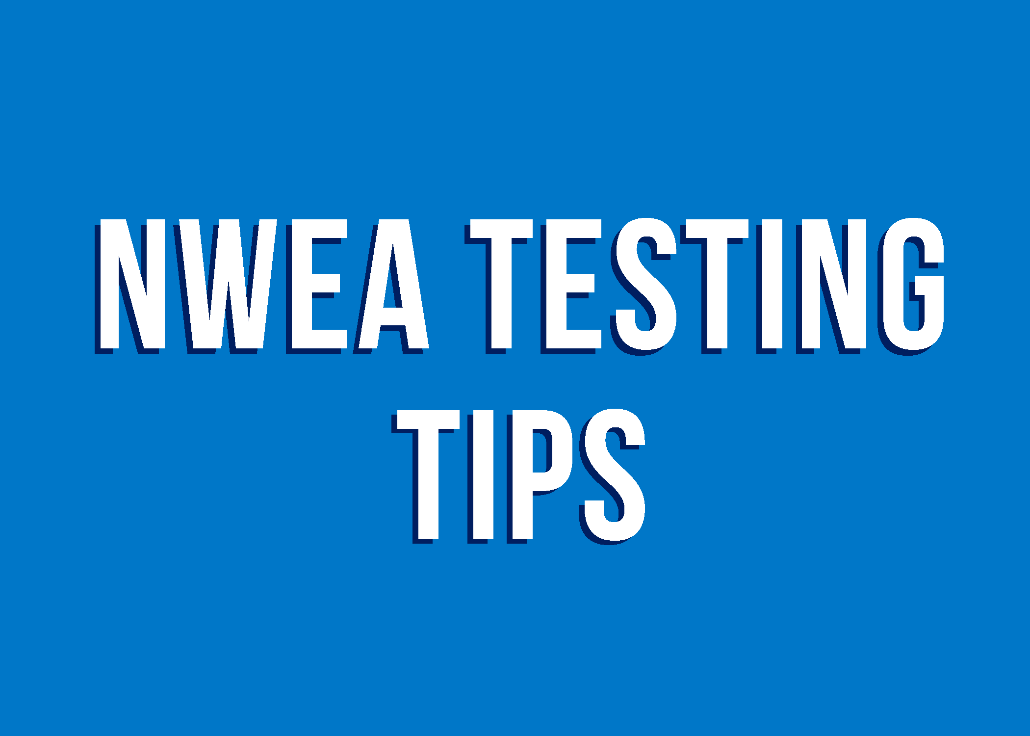 NWEA Test Taking Tips